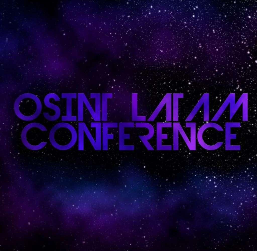 Hoy va de conferencias y congresos: OSINT Latam Conference, orientada a la investigación de fuentes abiertas.